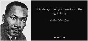 Its Always The Right Time To Do The Right Thing Quote