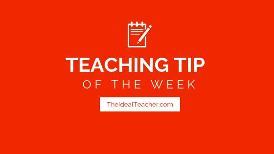 Teaching Tip Of The Week