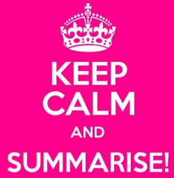 Keep Calm and Summarise