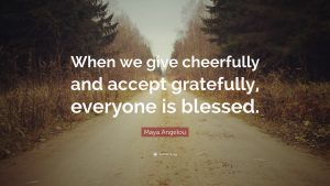 Maya-Angelou-Quote-When-we-give-cheerfully-and-accept-gratefully