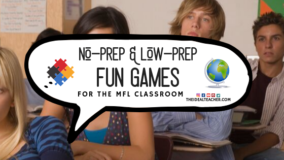 Fun No Prep Low Prep Games for the MFL Classroom