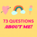 73 questions about me theidealteacher