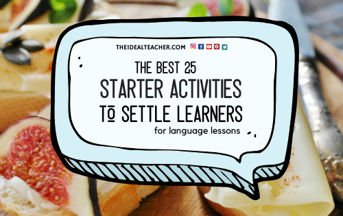 the best 25 starter activities to settle learners for language lessons blog