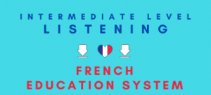French Education System Listening Revision Lesson