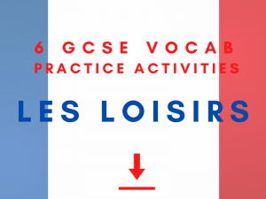 French GCSE LES LOISIRS LES PASSE-TEMPS Vocabulary Practice revision