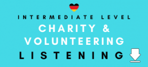 German Listening Revision Practice Charity and Volunteering
