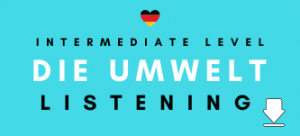 German Listening Revision Practice die Umwelt Environment