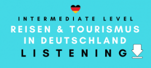 Travelling and Tourism in German Listening Practice for Revision