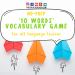 10 Words Vocabulary Game for All Language Lessons