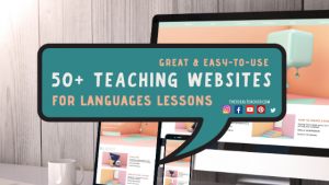 50 Teaching Websites and Apps for Language Lessons