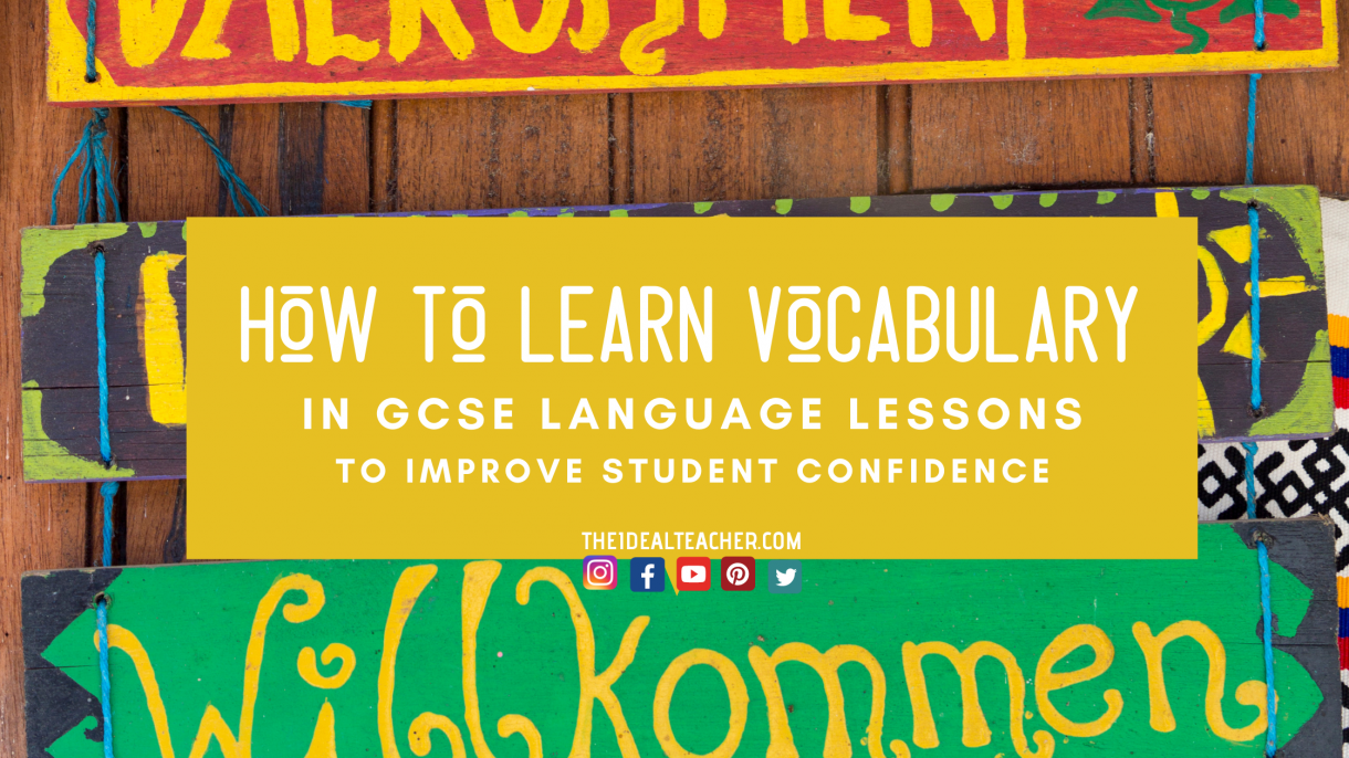 how to learn vocabulary in the GCSE language classroom to improve student confidence BLOG